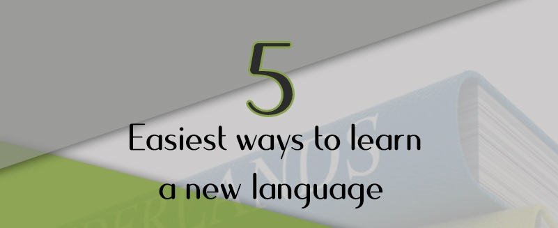 5 Easiest ways to learn a new language